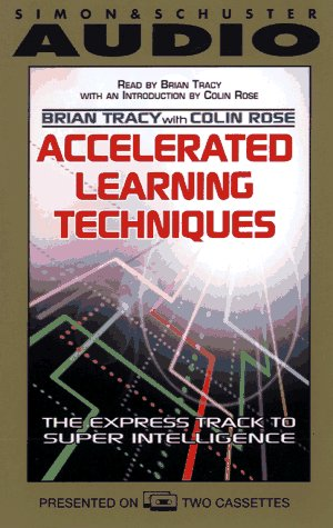 Accelerated Learning Techniques Brian Tracy