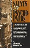 Saints and Psychopaths, William L. Hamilton, 0964490404