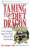 Taming the Diet Dragon, Constance C. Kirk, 1567183832