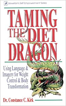 Taming the Diet Dragon: Language & Imagery for Weight Control and Body Transformation (Llewellyn's Self-Empowerment)