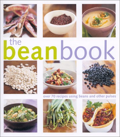 The Bean Book: Over Seventy Incredible Recipes