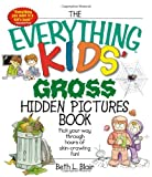 The Everything Kids' Gross Hidden Pictures Book, Beth L. Blair, 1593376154