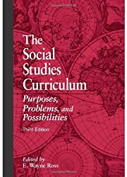 The Social Studies Curriculum: Purposes, Problems, And Possibilities