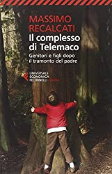 Il complesso di Telemaco. Genitori e figli dopo il tramonto del padre