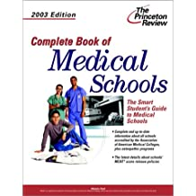 Complete Book of Medical Schools, 2003 Edition (Graduate School Admissions Gui)