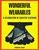 Wonderful Wearables: A Celebration of Creative Clothing