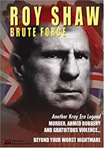 Roy Shaw - Brute Force