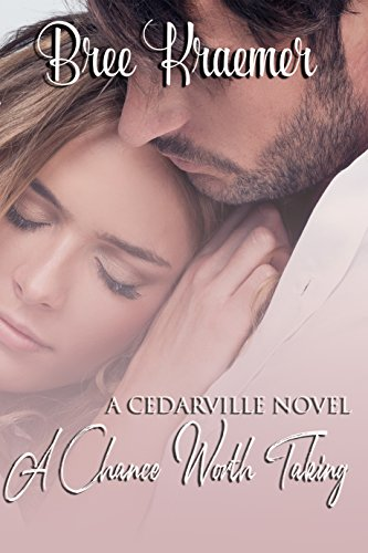 A Chance Worth Taking (A Cedarville Novel Book 5)