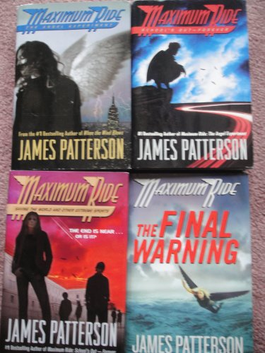 Maximum Ride Set 1-4 (The Angel Experiment, School's Out Forever, Saving the World and Other Extreme Sports, The Final Warning)