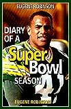 The Diary of a Super Bowl Season, Eugene Robinson, 0873416198