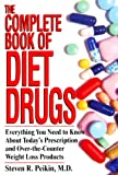 img - for The Complete Book Of Diet Drugs: Everything You Need to Know About Today's Prescription and Over_The-Counter Weight Loss Products book / textbook / text book