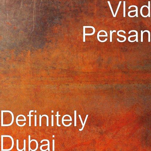 Amazon.com: Definitely Dubai: Vlad Persan: MP3 Downloads