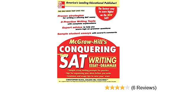 McGraw Hills Conquering The New SAT Writing Christopher Black 9780071460767 Amazon Books