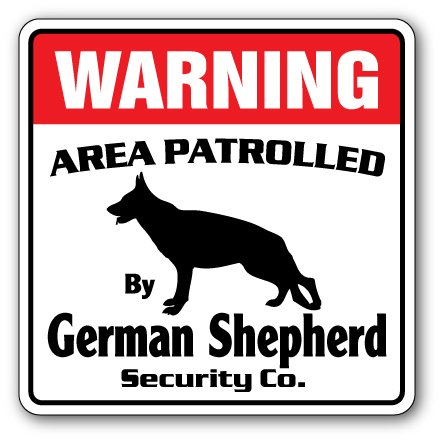 (German Shepherd Security Sign Area Patrolled Guard Patrol Warning Pet Dog Vet)