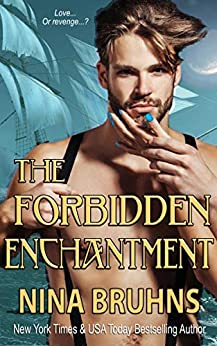 The Forbidden Enchantment - a full-length sexy contemporary romance (Frencheman's Island Book 2) by [Bruhns, Nina]