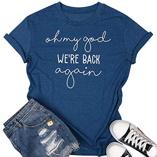 Oh My God We're Back Again T Shirt for Women Teen Girls Funny Saying Letter Print Short Sleeve Loose Tee Tops Size M (Blue) (Oh My God Oh My God Again)