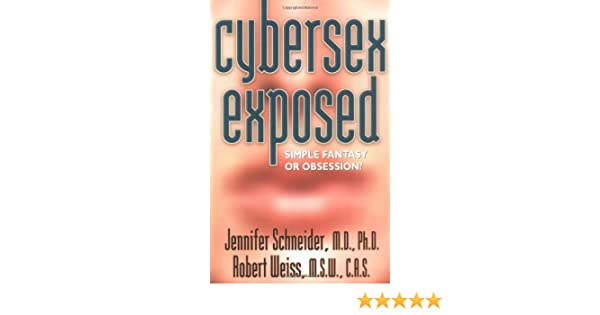 Cyber exposed fantasy obsession sex simple