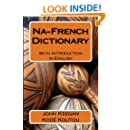 Na - French Dictionary: With Introduction in English (Sara-Bagirmi Language Project) (Volume 2) (French Edition)