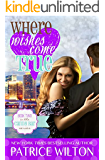 WHERE WISHES COME TRUE (Candy Bar Book 2)