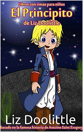 EL PRINCIPITO: Libro ilustrado para chicos de 3 a 8: La mágica historia de