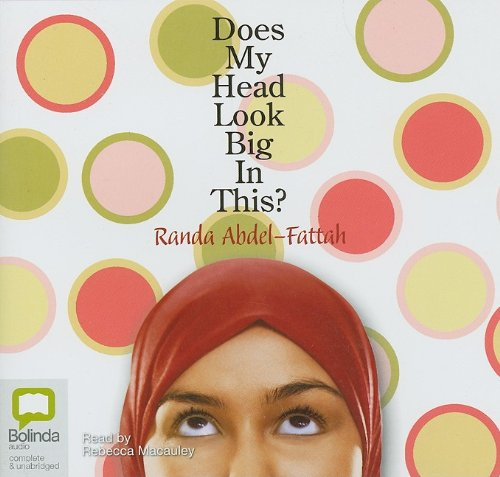 """Dose My Head Look Big in This?"" by Randa Abdeb-Fattan Essay"