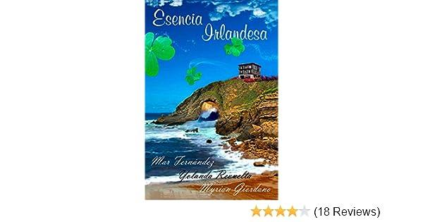 Esencia Irlandesa (Spanish Edition) - Kindle edition by Myrian Giordano, Yolanda Revuelta, Mar Fernández, Migarumo, Dani Gonzalez.