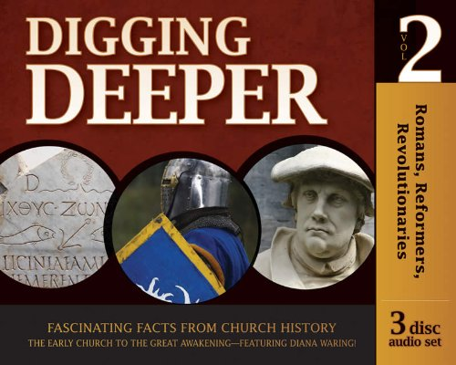Download Romans, Reformers, Revolutionaries - Digging Deeper - Volume 2 (set of 3 audio CDs) (History Revealed) pdf