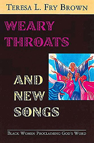 Weary Throats and New Songs: Black Women Proclaiming God