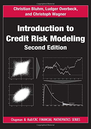 Introduction to Credit Risk Modeling (Chapman and Hall/CRC Financial Mathematics Series) (Credit Risk Modeling Using Excel And Vba)