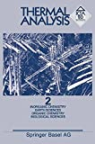 Thermal Analysis : Vol. 2 Inorganic Chemistry/Metallurgy Earth Sciences Organic Chemistry/Polymers Biological Sciences/Medicine/Pharmacy, HEMMINGER, 3034867379