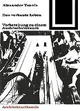 Das Verbaute Leben, Birkhauser Verlag GmbH, 3035600422