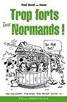 Trop forts les Normands ! par Burel