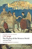 The Playboy of the Western World and Other Plays: Riders to the Sea; The Shadow of the Glen; The Tinker's Wedding; The…
