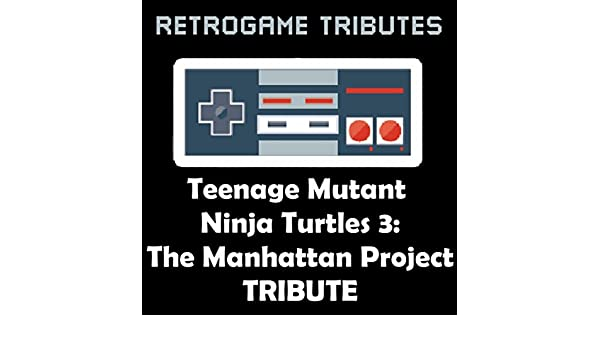 Teenage Mutant Ninja Turtles 3: The Manhattan Project ...