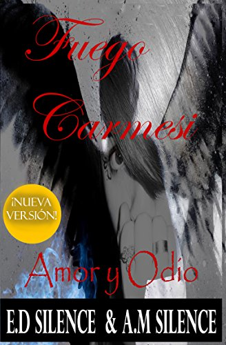 Fuego Carmesí: Amor y Odio (Spanish Edition) by [Silence, E.D,