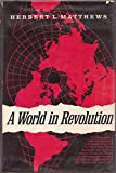 img - for A world in revolution;: A newspaperman's memoir book / textbook / text book