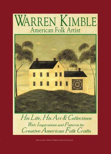 Warren Kimble American Folk Artist: His Life His Art and Collections With Inspirations (Signature Artist Series from Landauer) Paperback June 30, 2005
