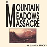 The Mountain Meadows Massacre | Juanita Brooks