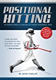 Positional Hitting: The Modern Approach to Analyzing and Training Your Baseball Swing