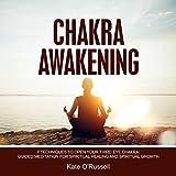 Chakra Awakening: 7 Techniques to Open Your Third