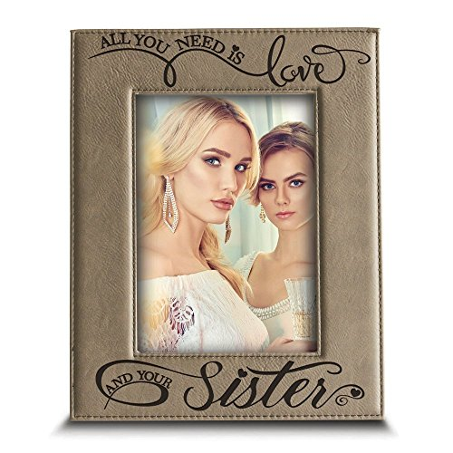 BELLA BUSTA - All You Need is Love and Your Sister -Engraved Leather Picture Frame- Gift for Sister (4