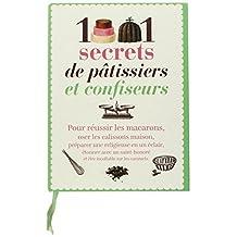 1001 SECRETS DE PÂTISSIERS CONFISEURS