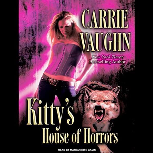 Amazon Com Kitty S House Of Horrors Kitty Norville Book 7 Audible Audio Edition Carrie Vaughn Marguerite Gavin Tantor Audio Audible Audiobooks