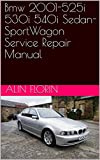 Bmw 2001-525i 530i 540i Sedan SportWagon Service  Repair Manual