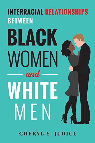 Interracial Relationships Between Black Women and White Men (Black Dating For Women)