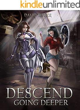 Descend- Going Deeper