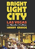 img - for Bright Light City: Las Vegas in Popular Culture (Culture America (Hardcover)) book / textbook / text book