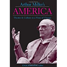 Arthur Miller's America: Theater & Culture in a Time of Change