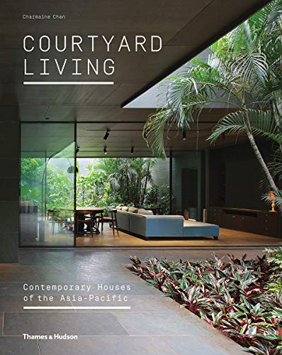 An inspiring architecture and interior design survey of the most stunning courtyard houses of the Asia-Pacific region.Courtyards have long played an important function in residential design, regulating light, shade and the use of space. With thous...