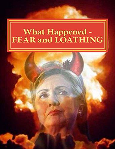 What Happened - FEAR and LOATHING Edition: Hillary & Satan Run for POTUS - Run Run Satan